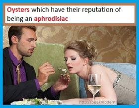 The rich amount of zinc in oysters is one reason it is considered an aphrodisiac